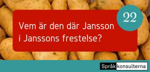 Lucka 22: Vem var Jansson?