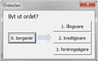 Dialog från Ordkorren. Byt ut ordet borgenär.